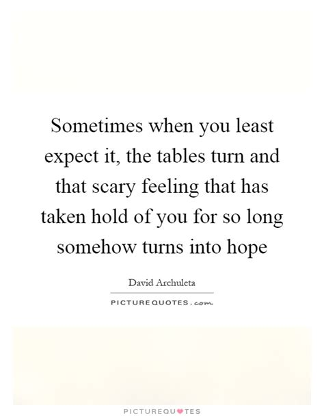 Tables Turn Quotes by Turns Quotes Turns Sayings Turns Picture Quotes