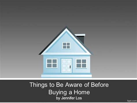 things to be aware of when buying a house things to be aware of before buying a home authorstream