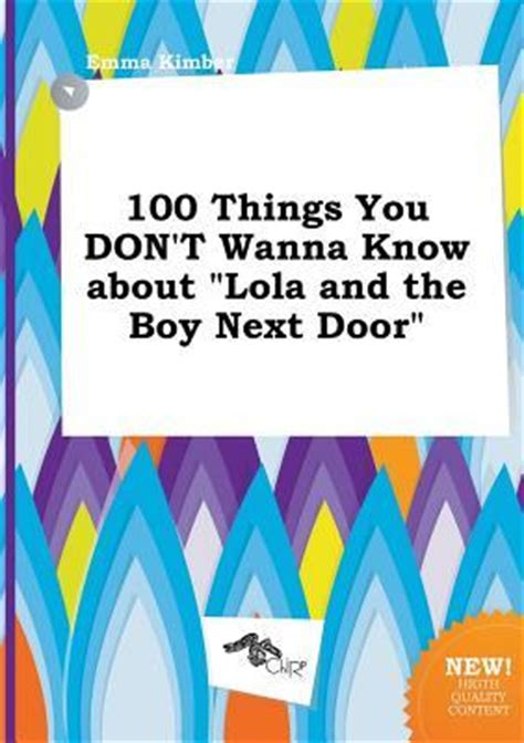 and the next thing you books 100 things you don t wanna about lola and the boy