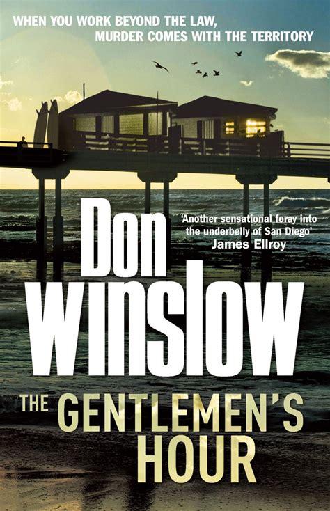 the gentlemens hour the gentlemen s hour by don winslow penguin books australia