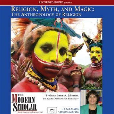 the anthropology of religion magic and witchcraft books listen to religion myth and magic the anthropology of