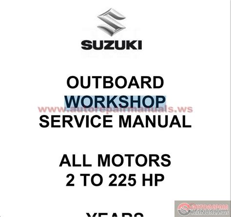 Suzuki Workshop Manual Suzuki Outboard Engine Workshop Manual 1988 2003 Auto