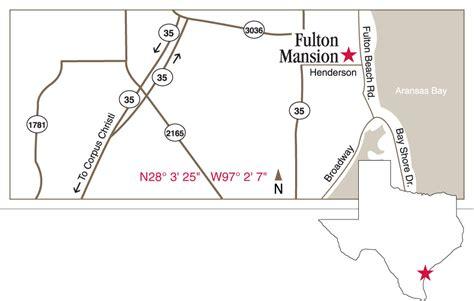 fulton texas map fulton mansion state historic site rockport fulton texas texas historical commission