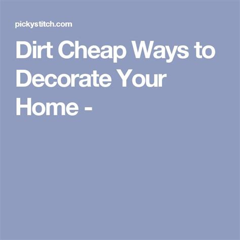 cheap ways to decorate your home 25 best ideas about dirt cheap on pinterest cheap