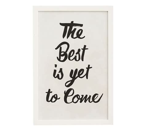 Print Inspiratif The Best Is Yet To Come Hiasan Dinding 1 the best is yet to come framed print pottery barn