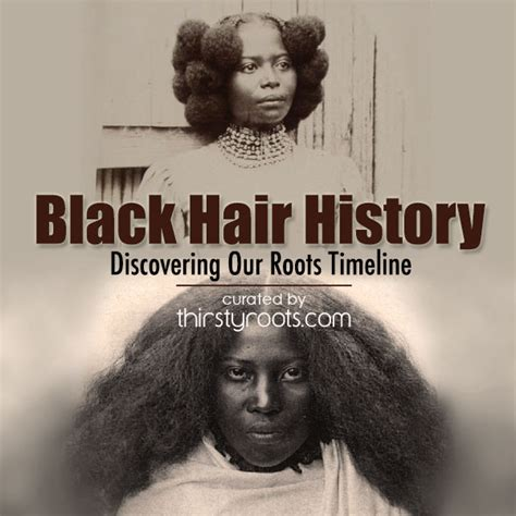 black hairstyles throughout history discovering our roots do i hate my hair taru hair braiding