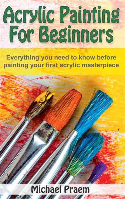 acrylic painting books free 25 b 228 sta id 233 erna om tips f 246 r akrylm 229 lning p 229
