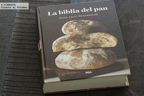 libro pan de pueblo recetas la biblia del pan libro de recetas
