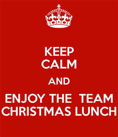 keep calm and enjoy the team christmas lunch poster