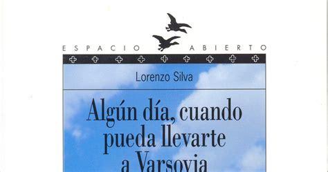 algun dia cuando pueda alg 218 n d 205 a cuando pueda llevarte a varsovia de lorenzo silva caj 243 n de historias