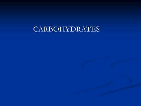 chapter 4 carbohydrates plant derived energy nutrients carbohydrate overview what is a carbohydrate