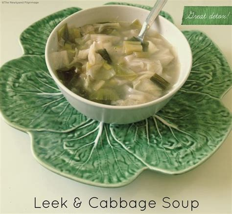 Cabbage Detox by Leek Cabbage Soup Detox The Newlywed Pilgrimage