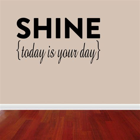 Shine Quotes Promotion Shop For Today I Will Shine Quotes Quotesgram