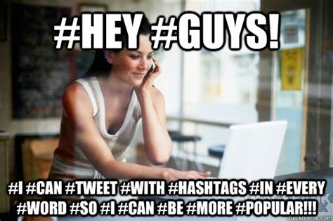 Hash Tag Memes - image gallery hashtags are annoying