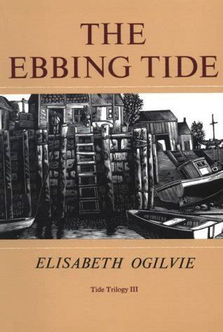 Tide The Tide Trilogy the ebbing tide tide trilogy 3 by elisabeth ogilvie