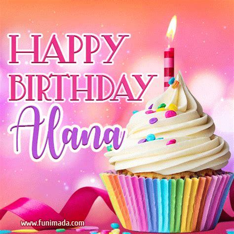 happy birthday alana lovely animated gif   funimadacom