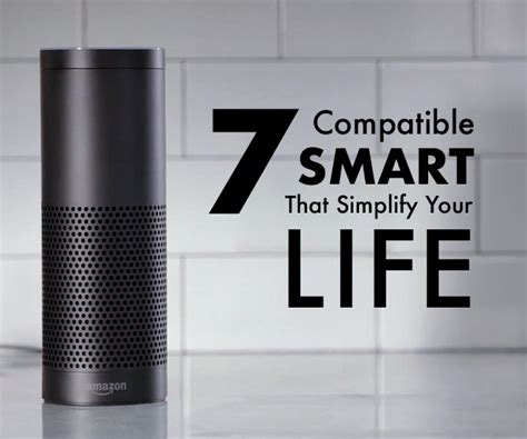 simplify your home 7 compatible smart products that simplify your life