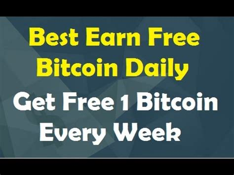 Earn Free Bitcoin Hash Earn by Best Earn Free Bitcoin Daily Get Free 1 Bitcoin Every
