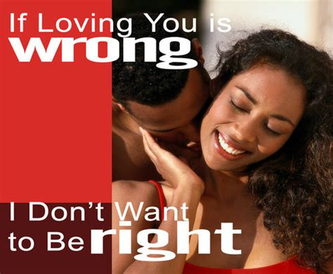 If Loving You Is Wrong I Dont Want To Be Right by If Loving You Is Wrong I Don T Want To Be Right Mp3 Mike