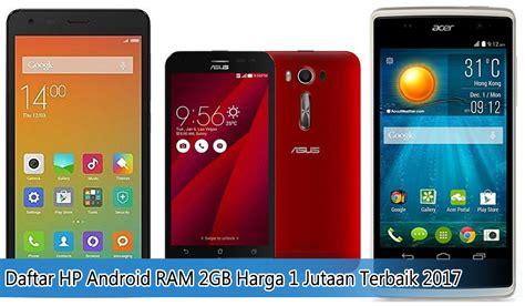 Android Ram 2gb Terbaik daftar hp android ram 2gb harga 1 jutaan terbaik 2017