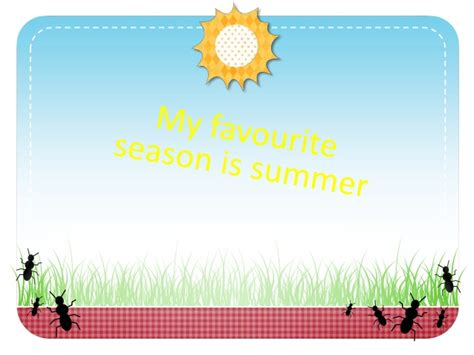 Why Summer Is My Favorite Season Of The Year Essay by My Favourite Season Is Summer