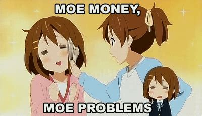 Moe Meme - moe money moe problems k on know your meme