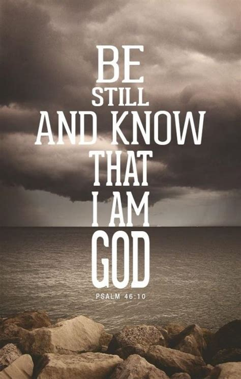 be still and know that i am god tattoo be still and that i am god picture quotes
