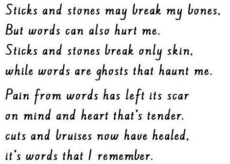 my words sticks and stones may my bones but words can also