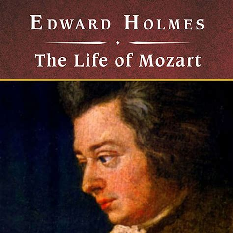 mozart biography download download the life of mozart audiobook by edward holmes for