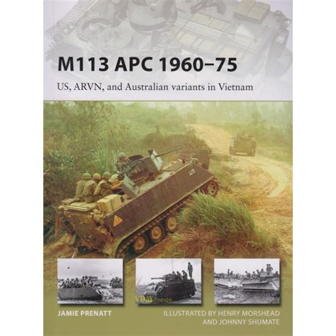 m113 apc 1960ã 75 us arvn and australian variants in new vanguard books prenatt m113 apc 1960 75 us arvn and australian variants