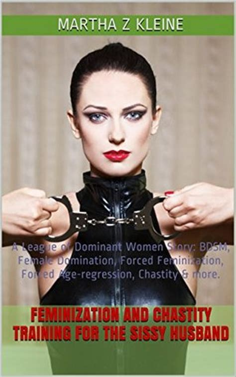 permanantly feminised stories tom huntsville al s review of feminization and chastity
