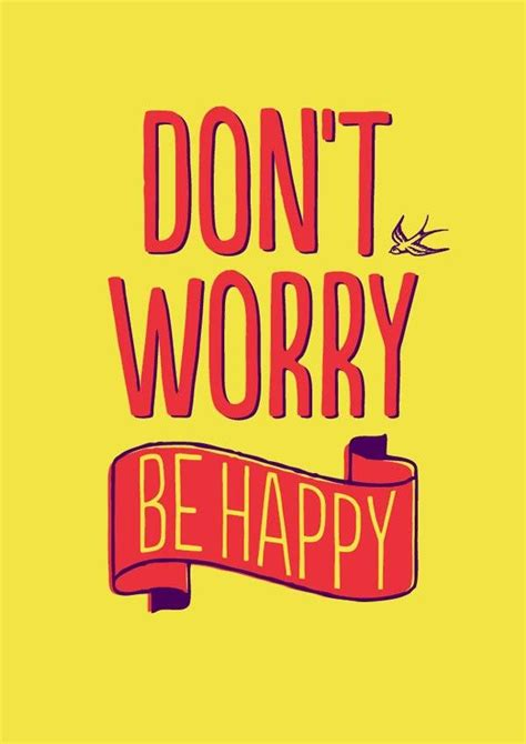 printable happy quotes the life quotes don t worry be happy