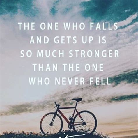 who gets the the one who falls and gets up is so much stronger than the one who never fell pictures