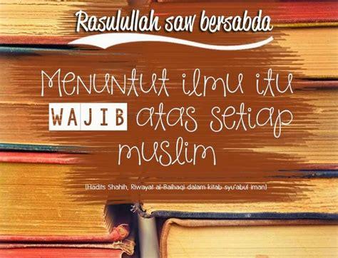 Peran Ilmu Hadis Dalam Pembinaan Hukum Islam materi ceramah dan kultum keutamaan dan kewajiban menuntut ilmu bagi kaum muslimin dan muslimah