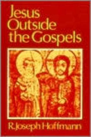 the bible by jesus gospels edition books jesus outside the gospels by r joseph hoffmann reviews