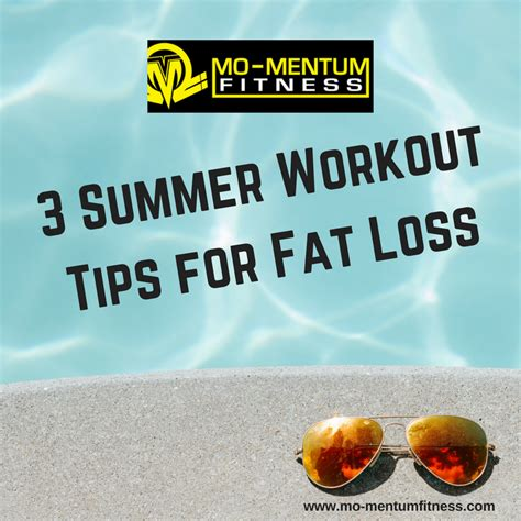 7 Loss Tips For Summer by 3 Summer Workout Tips For Loss Mo Mentum Fitness
