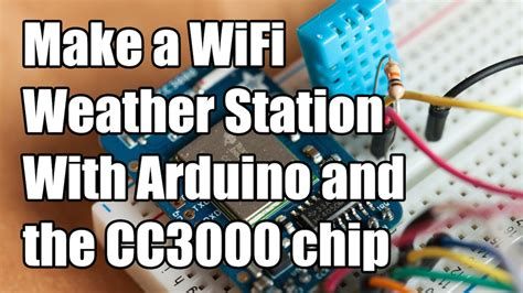make a wifi weather station with arduino and the cc3000