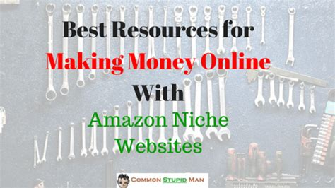Top Online Money Making Sites - best resources for making money online with amazon niche