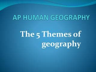 5 themes of geography ap human geo ppt approaches and methods in human geography powerpoint