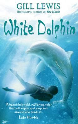 Zaira And The Dolphins Ebooke Book white dolphin by gill lewis reviews discussion