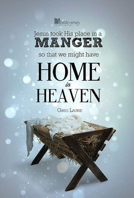 greg laurie home  heaven christmas   jesus christmas bible verses christmas