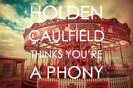 phony theme catcher in the rye salinger quotes phonies quotesgram