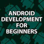 android development for beginners android development for beginners new think tank