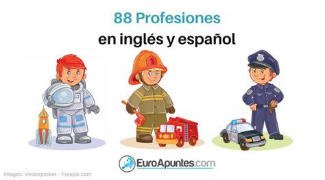 imagenes de profesiones en ingles y español 88 profesiones en ingl 233 s espa 241 ol