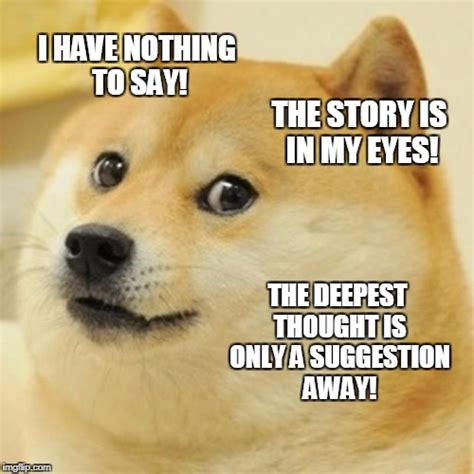 Nothing To Say Meme - doge meme imgflip
