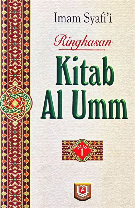biography imam syafi i ringkasan kitab al umm jilid 1 tentang biography imam