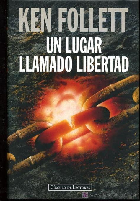 un lugar llamado libertad ken follett lotazo 4 libros un lugar llamad comprar otros en todocoleccion 15843913