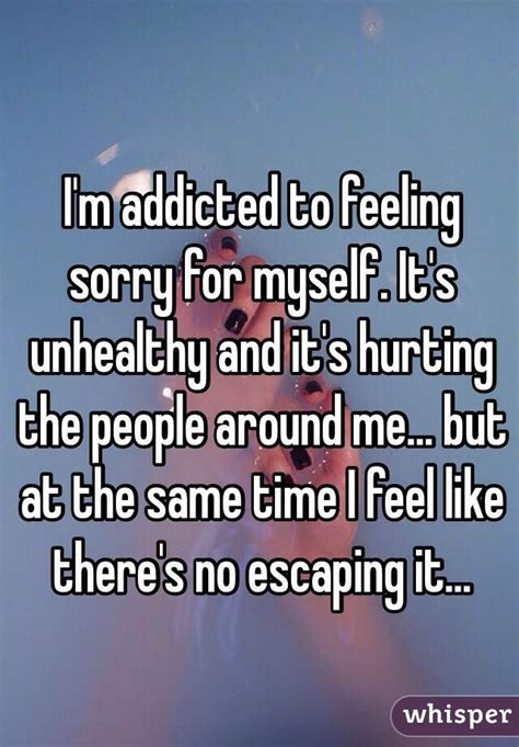Its To Feel Sorry For Kfed 2 by I M Addicted To Feeling Sorry For Myself It S Unhealthy