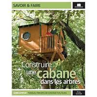 Editions Massin  Construire Une Cabane Dans Les Arbres