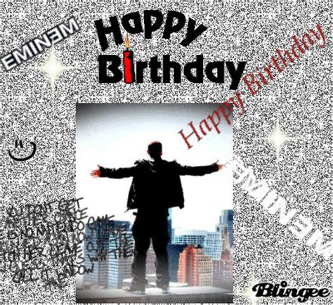 eminem birthday happy birthday eminem picture 126319497 blingee com